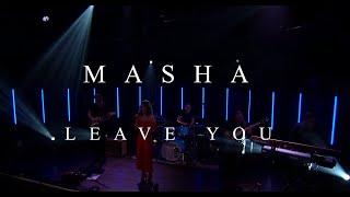 Leave you - Masha