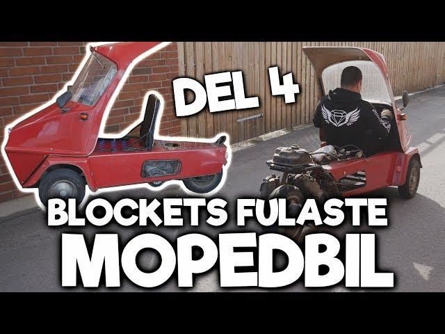 DEN LEVER!  - Blockets Fulaste Mopedbil Del 4.