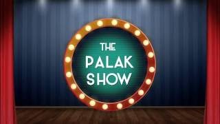 The Palak Show | Palak Muchhal | Episode 9