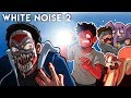 I'M A TOUCHY MONSTERRRR!!! - White Noise 2 (With Toonz, Ohm, Gorilla & Squirrel)
