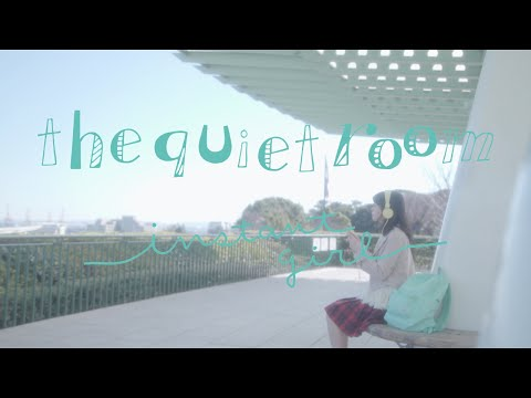 the quiet room - Instant Girl [MV]