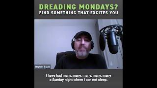 No Dreading Mondays - Get rid of the Sunday Scaries - Stephan Bajaio