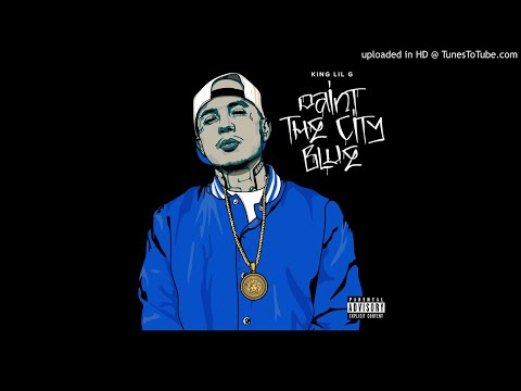 King Lil G - Paint The City Blue
