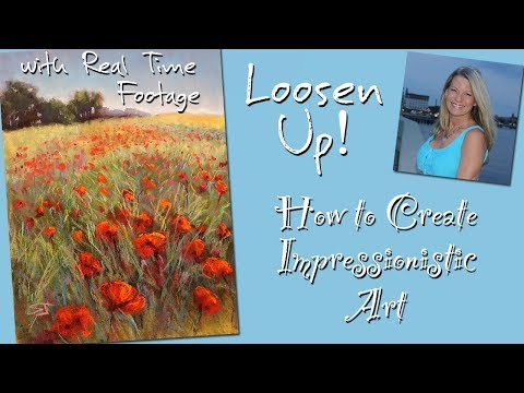LOOSEN UP! How to Create Impressionistic Art with REAL TIME footage!