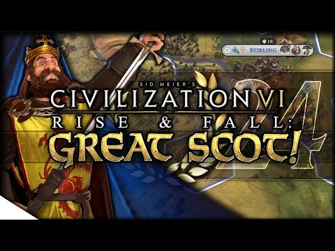 And Then We War   Civilization VI: Rise & Fall — GREAT SCOT! 24   Continents King