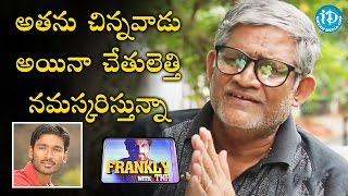 I Like Hero Dhanush  - Tanikella Bharani || Frankly with TNR || Talking Movies With iDream