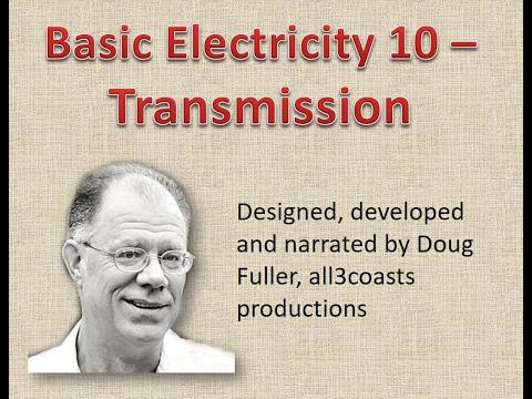 Basic Electricity 10   Transmission