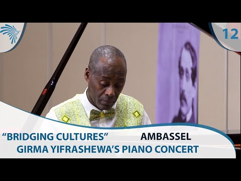 Ambassel - Girma Yifrashewa's Piano Concert - Bridging Cultures - Part 12 [Arts TV World]