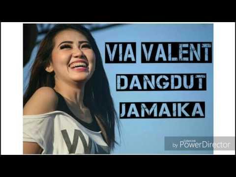 VIA VALENT - DANGDUT JAMAIKA ( Audio Music )