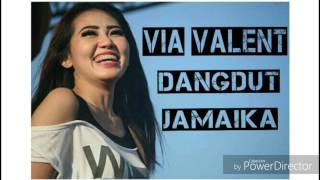 VIA VALENT - DANGDUT JAMAIKA ( Audio Music )