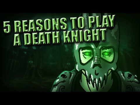 5 Reasons to Play a Death Knight in World of Warcraft! Mp3