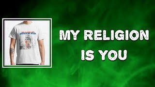Lyric: The Flaming Lips - My Religion Is You