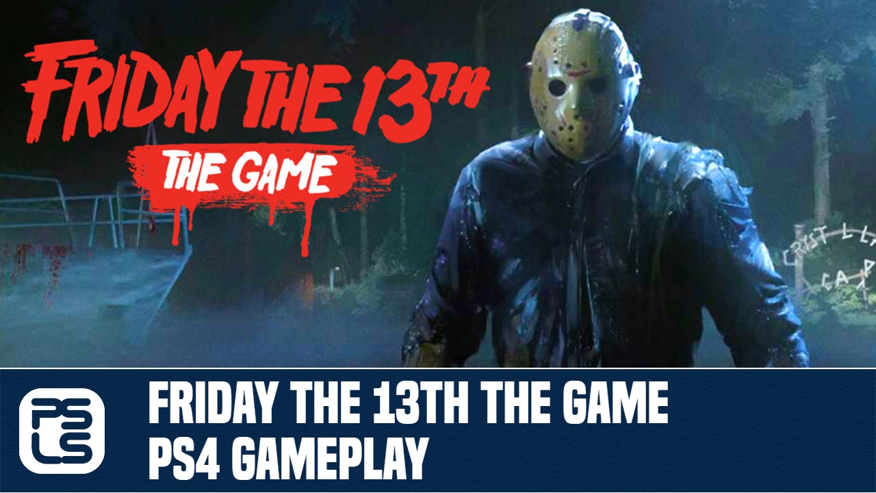 Friday the 13th: The Game Game   PS4 - PlayStation