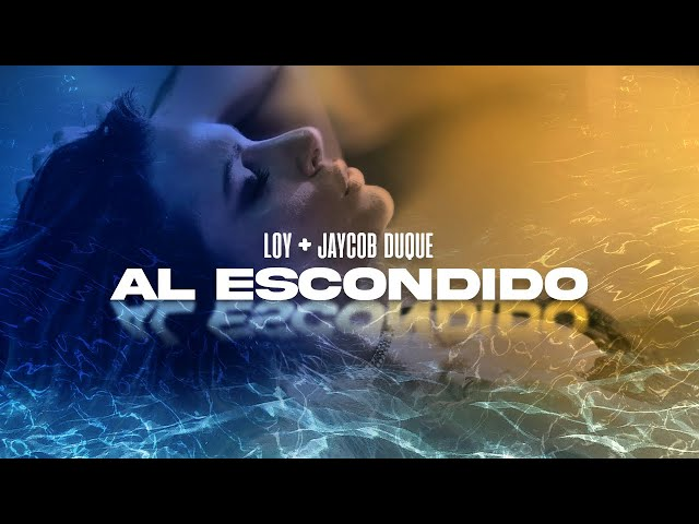 Loy + Jaycob Duque  - Al Escondido (Video Oficial)