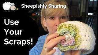 Scrap Yarn Projects | Sheepishly Sharing #107