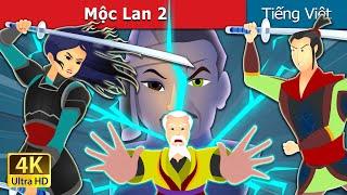 Mộc Lan 2  | Mulan 2 in Vietnamese | Truyện cổ tích việt nam