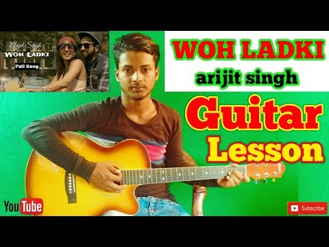 Woh Ladki  arijit singh  Andhadhun-Easy Guitar Chords/Lessons/Tutorial/Guitar Cover..By-Merajul