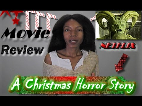 a christmas horror story movie review the netflix chop christmas edition - Is A Christmas Story On Netflix