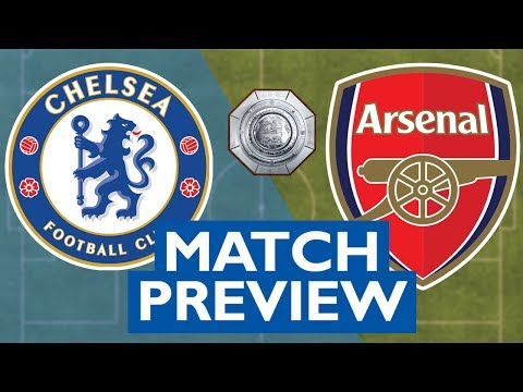 CHELSEA vs ARSENAL (Match Preview: Community Shield)