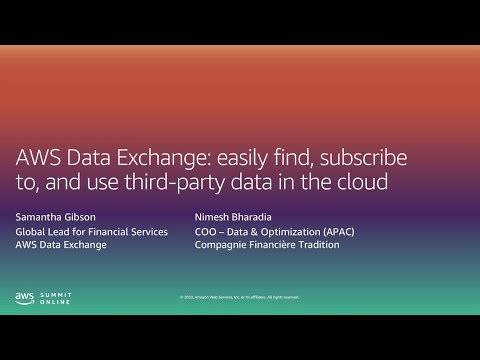 AWS Summit Online ASEAN 2020 | AWS Data Exchange: Find & Subscribe to Third-party Data in the Cloud