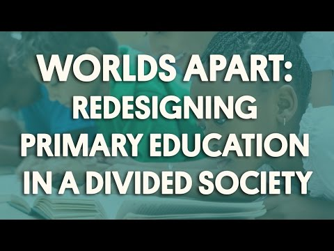 Worlds Apart: Redesigning Primary Education in a Divided Society