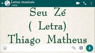 Baixar Seu zé - Letra - Thiago Matheus