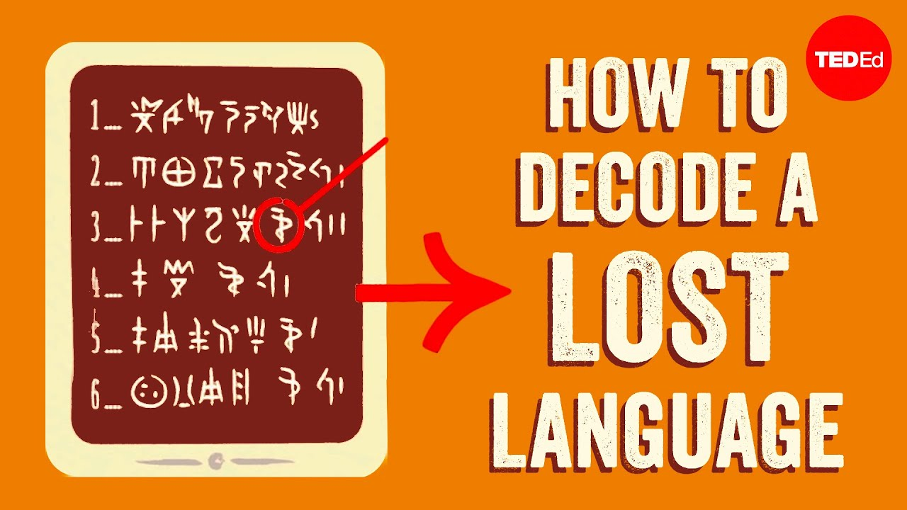 The race to decode a mysterious language - Susan Lupack