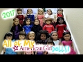 All of My American Girl Dolls! 2017!