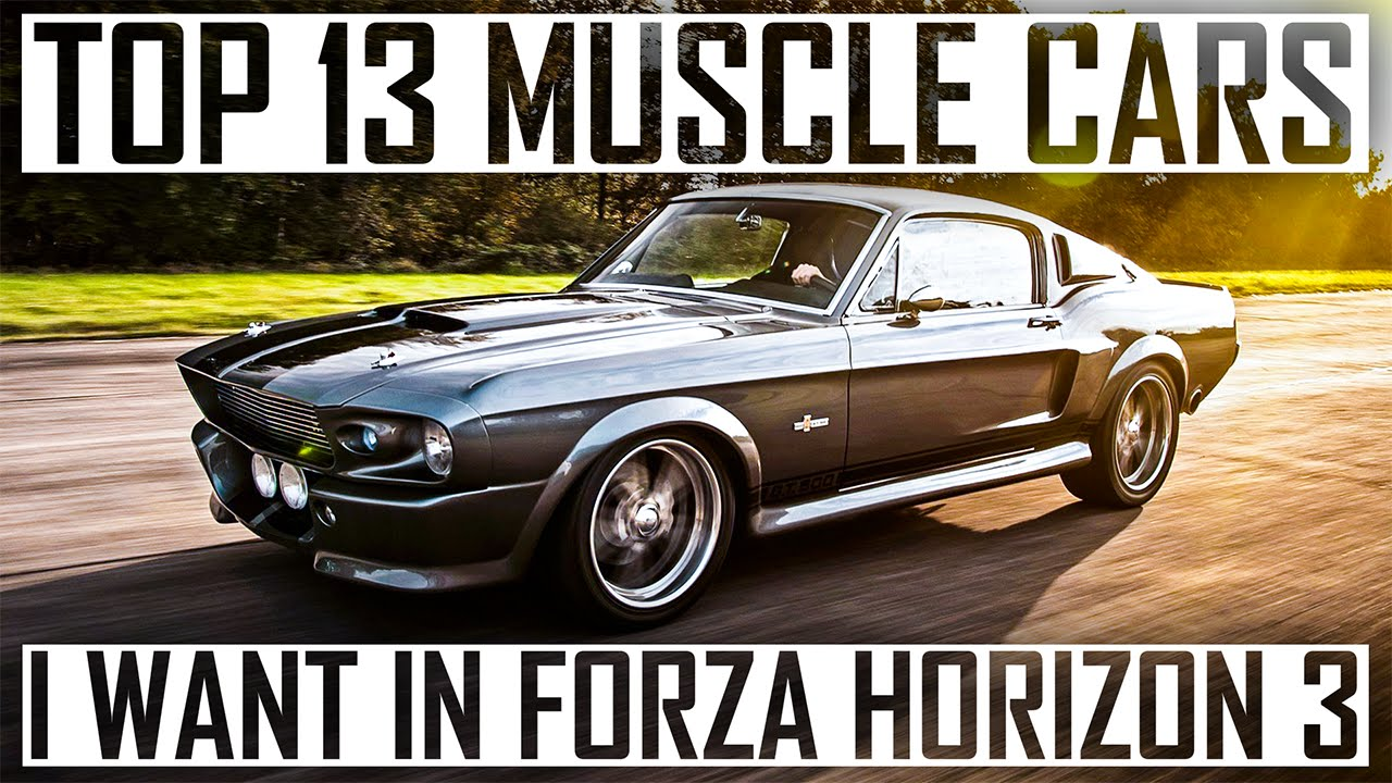 Top 13 Muscle Cars I Want In Forza Horizon 3 - YouTube