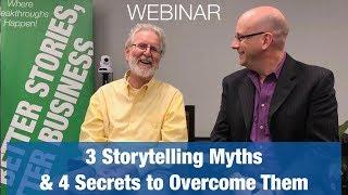 Storytelling Class: 3 Storytelling Myths & 4 Secrets to Overcome Them!