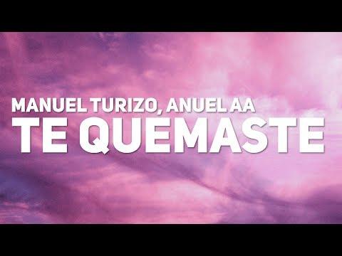 Manuel Turizo, Anuel AA - Te Quemaste (Letra)