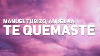 Download Manuel Turizo, Anuel AA - Te Quemaste (Letra) Mp3 and Videos