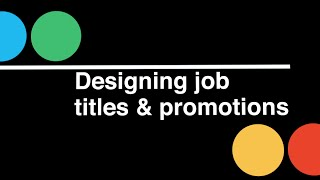 Startup CEO: Designing Job Titles and Promotions