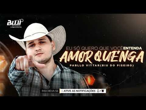 BIU DO PISEIRO - AMOR DE QUENGA (MÚSICA NOVA) PABLLO VITTAR [BujidoCavaco]