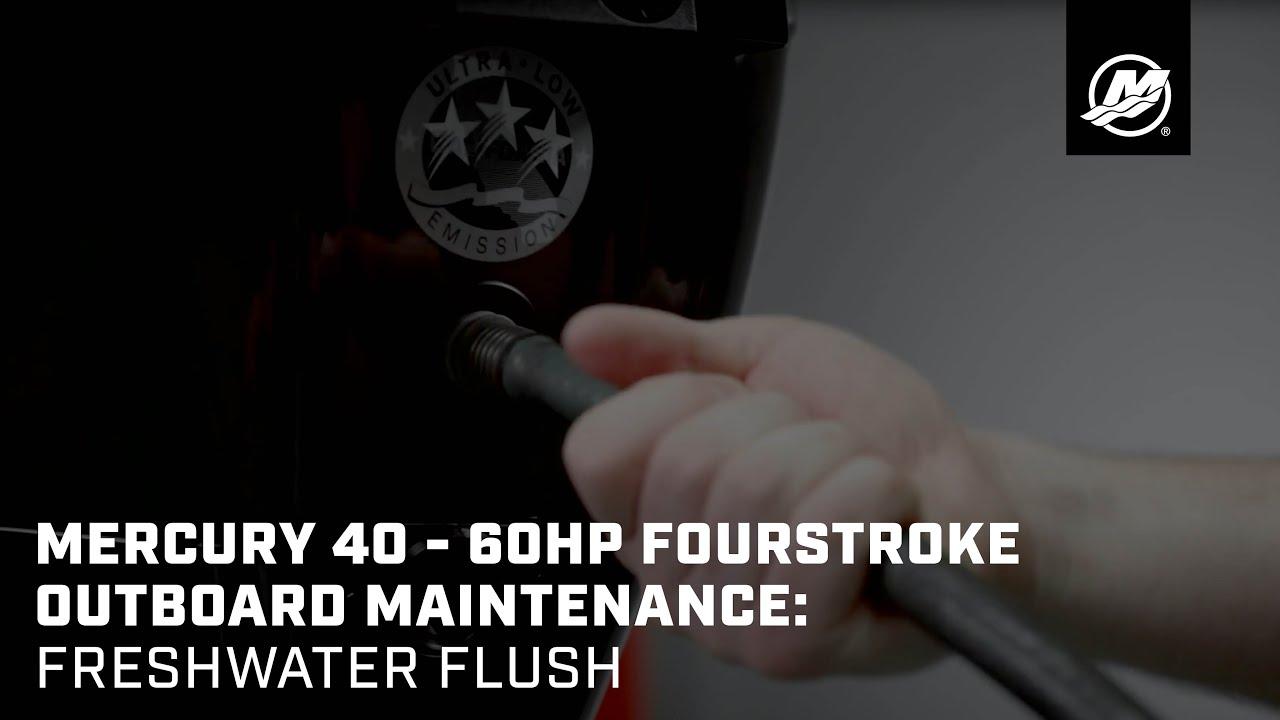 Mercury 40 - 60hp FourStroke Outboard Maintenance: Freshwater Flush