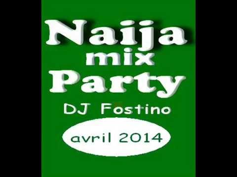 Dj fostino - Naija mix party (avril 2014)