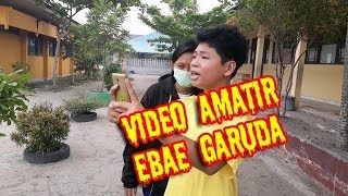 PROSES PEMBUATAN VIDEO AMATIR EBAE GARUDA