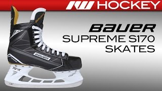Bauer Supreme S170 Skate Review