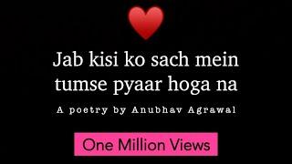 jab-koi-sach-me-pyaar-karega-best-poetry-on-love-by-anubhav-agrawal---iwritewhatyoufeel
