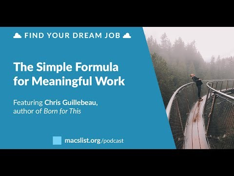 Find Your Dream Job, BONUS: The Simple Formula for Meaningful Work, with Chris Guillebeau