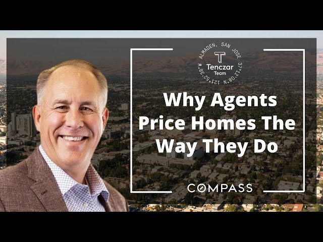 Why Agents Price Homes The Way They Do   Living in San Jose, CA