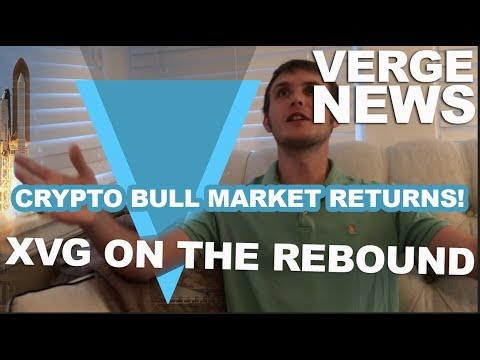 XVG FLYING! Verge Currency News, XVGWhaleReal Updates, & More COVERAGE OF CRYPTO REBOUND!