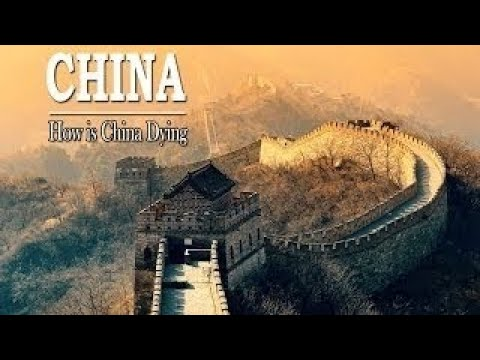 History Channel China Documentary: How is China Dying   History Documentary 2017 - The Best Document