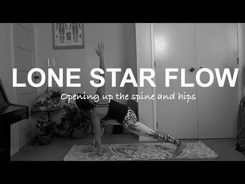 LoneStar flow - Open up the hips and Spine and get the brain active too!