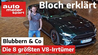 Blubbern und Co. - Die 8 größten Irrtümer zu V8-Motoren - Bloch erklärt #85   auto motor und sport