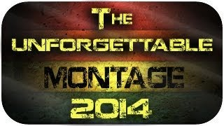 The Montage You Will Never Forget (Welcome 2014!)