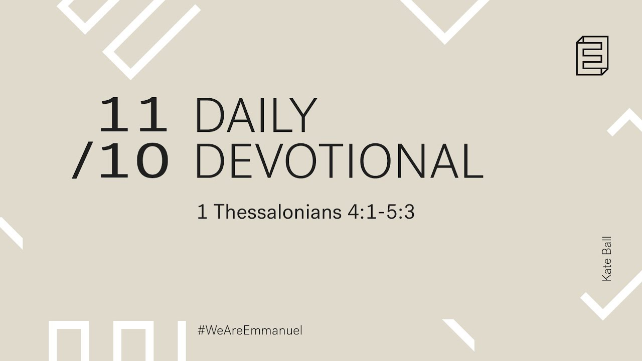 Daily Devotional with Kate Ball // 1 Thessalonians 4:1-5:3 Cover Image