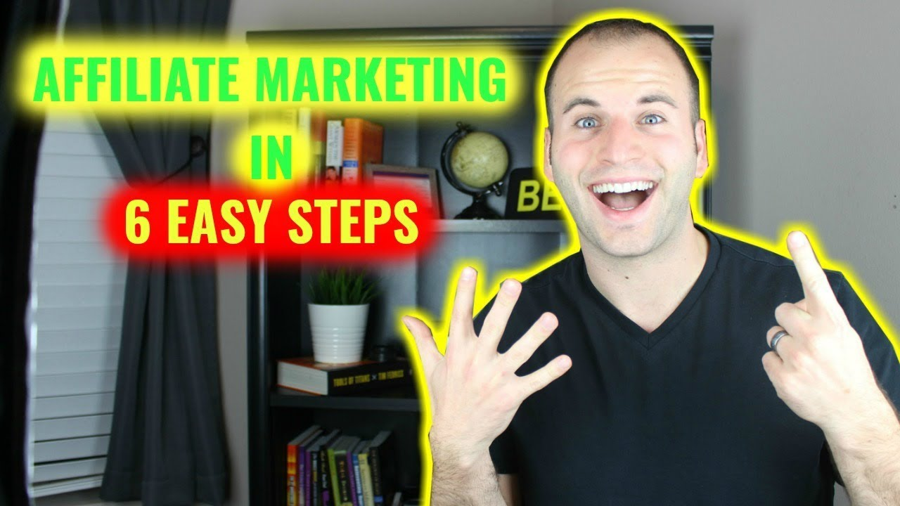 HOW TO START AN ONLINE BUSINESS WITH AFFILIATE MARKETING IN 6 EASY STEPS