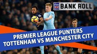 Tottenham vs Manchester City | Premier League Football Predictions | 29/10/18