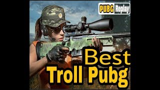 Tổng hợp Những tình huống Troll Pubg hài hước khắm bựa nhất - Troll PUBG  VIDEOS